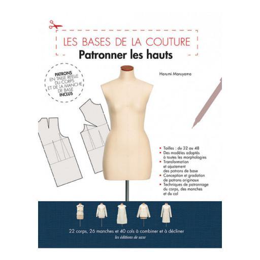 Les bases de la couture : patronner les hauts - Les éditions de Saxe