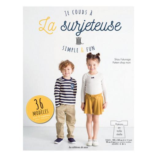 Je couds à la Surjeteuse - Simple & Fun - Les éditions de Saxe