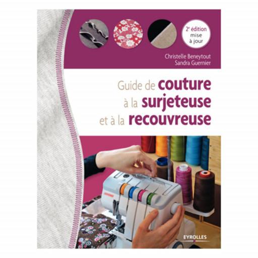 Livre : Guide de couture à la surjeteuse et à la recouvreuse