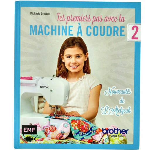 Livre : Tes premiers pas avec ta machine à coudre 2 EN STOCK